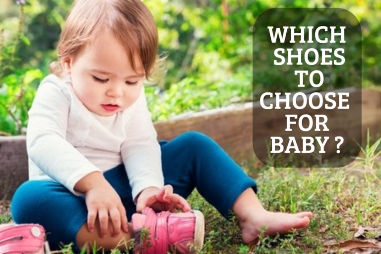 WHICH SHOES TO CHOOSE FOR BABY ?